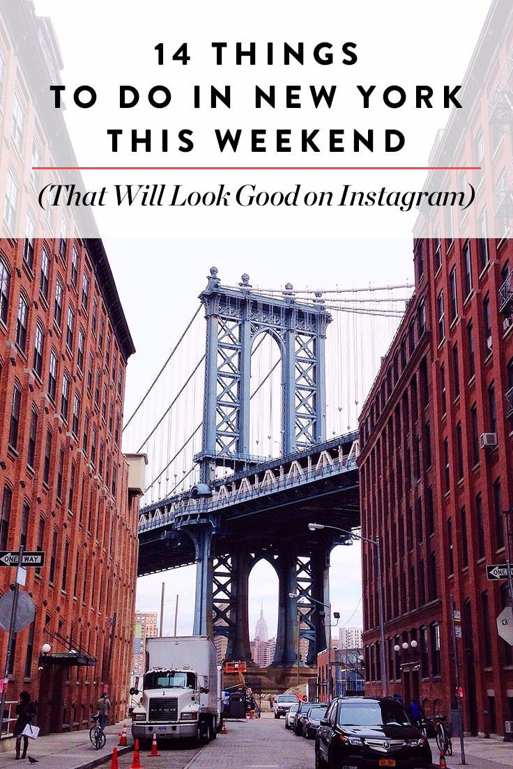 14 Things to Do In New York This Weekend via @Purewow ...