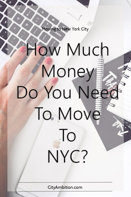 how much money do you need to move to nyc city ambition
