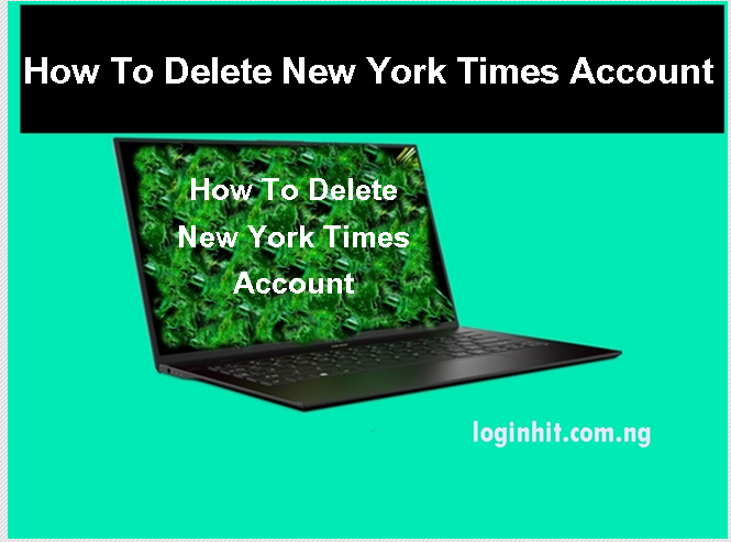 How To Delete New York Times Account