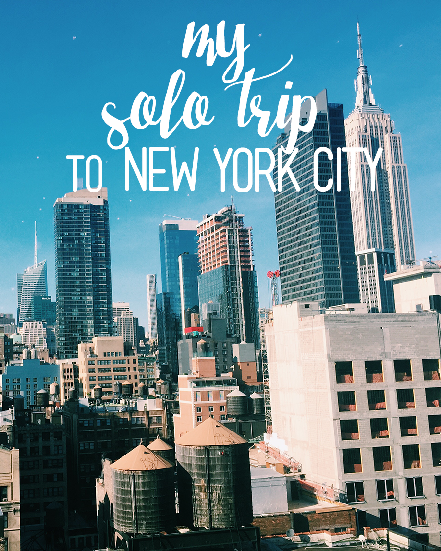 my solo trip to new york city chelsea dinen